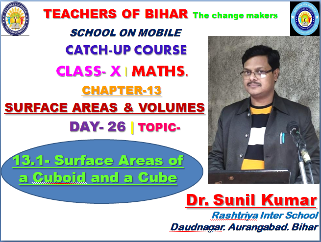 Catch Up Course | 26th day | Class X | Mathematics | Chapter-13. Surface Areas and Volumes | Topic- Surface Areas of a Cuboid and a Cube. Part-2